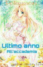 Pokemon: Ultimo anno all'accademia by amu-e-ikuto-love