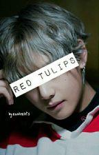 Red Tulips || Kim Taehyung ✔ by runforbts