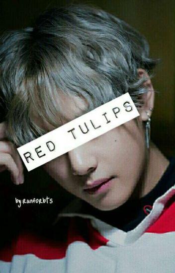 Red Tulips || Kim Taehyung ✔