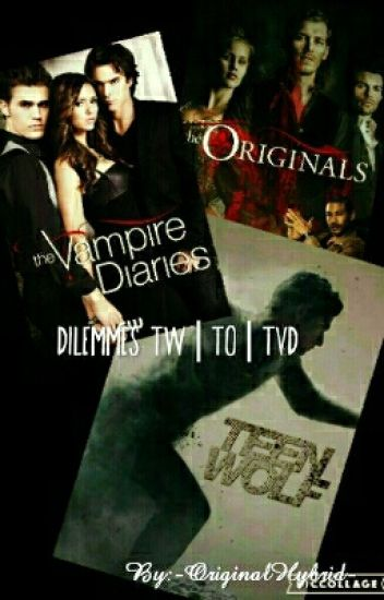 Dilemmes TW|TO|TVD
