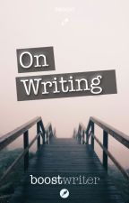 On Writing - [1/6] by boostwriter