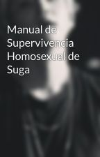 Manual de Supervivencia Homosexual de Suga by SwegBangtan
