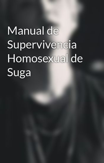Manual de Supervivencia Homosexual de Suga