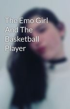 The Emo Girl And The Basketball Player by girlgothic101