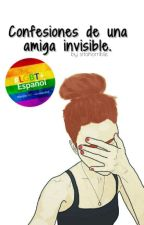 Confesiones de una amiga invisible. by srtahorrible
