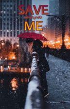 Save me by MelyneG