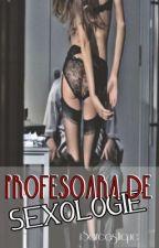 Profesoara de Sexologie (necesită editare) by lordedaughter