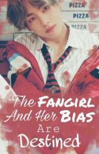 The Fangirl And Her Bias Are Destined [Currently Under Editing]  #Wattys2016 by purplelove_beth