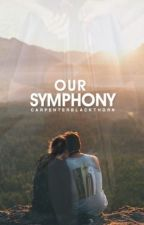 Our Symphony by carpenterblackthorn