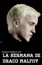 La Hermana de Draco Malfoy // Ron Y Tú [PRIMERA TEMPORADA] [TERMINADA] by BigStoriesClub