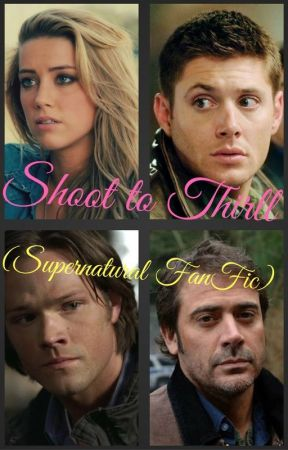 Shoot to Thrill (Supernatural fanfic) by insaneredhead