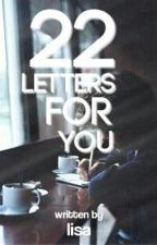 22 Letters For You by lisazhr