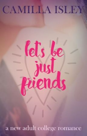 Let's Be Just Friends by CamillaIsley