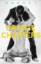 Private Chapters  by KaedeT