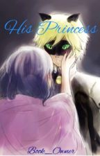 His Princess  ~A MariChat FanFic~ by Book_Owner
