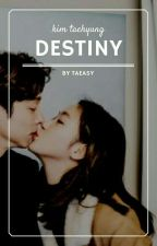 destiny ※ kim taehyung by taeasy