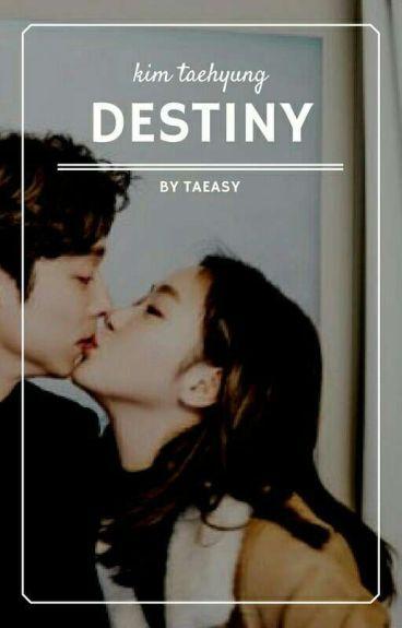 destiny ※ kim taehyung