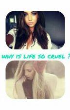 Why Was Life So Cruel? by 901nina