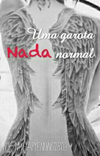 Uma Garota Nada Normal #Wattys2016