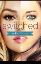 Switched! by PugzLuver15