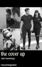 the cover up • luke hemmings //  by raccooneyesxox