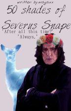 50 Shades of Severus Snape by majjaxx