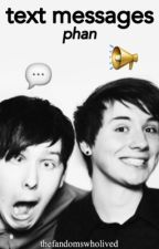 text messages; phan by thefandomswholived