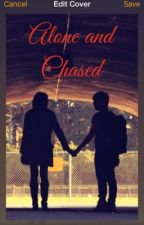Alone and Chased by Nicolettehearts