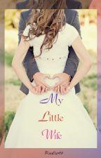 MY LITTLE WIFE by Raali96