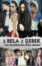 2 BELA 2 ŞEBEK by doga-life