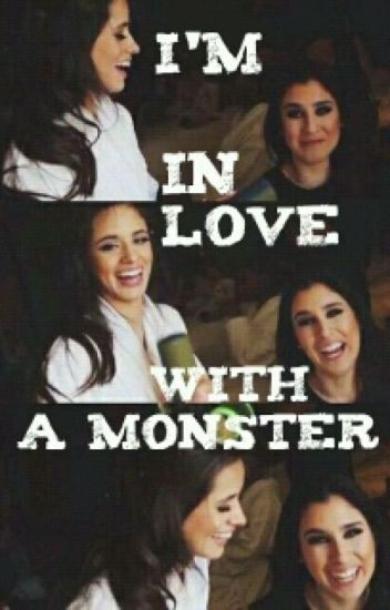 I'm in Love With a Monster (Camren)