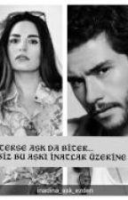İnadına Aşk Ezden (Askıya Alındı ) by Saturnun_kizi