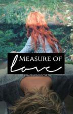 Measure Of Love by imademonhunter