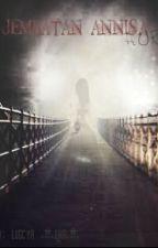 Jembatan Annisa (Horor) by Luscya_