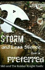 Storm and Less Silence Than Is Preferred by lhunt100