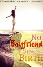 No Boyfriend Since Birth  by pricelessfeelings