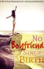 No Boyfriend Since Birth  by pricelessfeelings