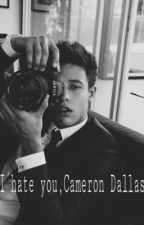 I hate you, Cameron Dallas by ChiccaBi