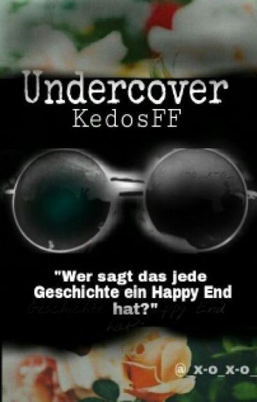 Undercover  /Kedos FF⏩