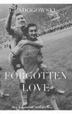 Forgotten Love • Gündogowski  by rawstyle_is_my_style