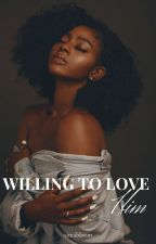 Willing To Love Him by TrisGraceEverdeen