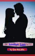 SUBSTITUTE LOVER by QueMaLdita
