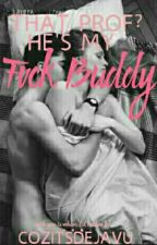 My Prof Is My F*ck Buddy by CozItsDejaVu