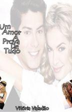Um Amor a Prova De Tudo  by VitoriaValadao2