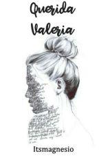 Querida Valeria by Itsmagnesio
