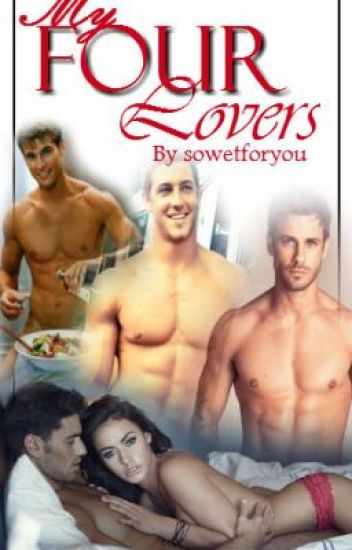 My four lovers (Menage , boyxboy + boyxgirl , mmmmf)