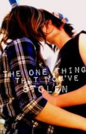 The One Thing That You've Stolen by XxMUSICxLOVERxX