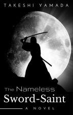 The Nameless Sword-Saint by takeshi_yamada