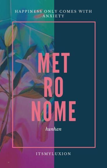 Metronome | HunHan