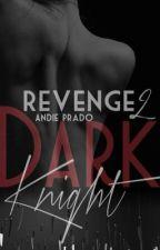 Dark Knight 2 - Revenge by andiiep